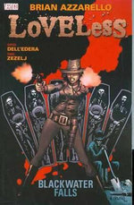 Loveless : Blackwater Falls Volume 3 - Brian Azzarello