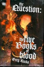 The Question : The Five Books of Blood  - Greg Rucka