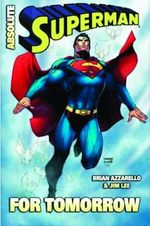 Absolute Superman : For Tomorrow :  For Tomorrow - Jim Lee