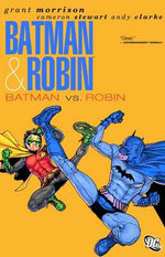 Batman vs. Robin : Batman and Robin Series : Volume 2 - Grant Morrison