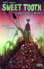 Sweet Tooth : Endangered Species Volume 4 - Emi Lenox