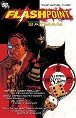 Flashpoint World of Flashpoint Batman : Batman (DC Comics Hardcover) - J. T. Krul