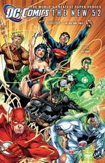 DC Comics : 52 Classic Bestselling Comics Showcasing Their Debut Editions in 1 Book : The New 52