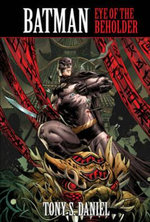 Batman Eye of the Beholder : Eye of the Beholder - Tony Daniel