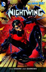 Traps and Trapezes (the New 52) : Nightwing Series : Volume 1 - Kyle Higgins