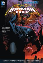 Batman & Robin Volume 1: Born to Kill : The New 52! - Patrick Gleason