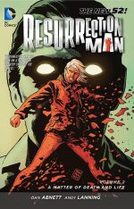 Resurrection Man : Matter of Death and Life (the New 52) : Volume 2 - Andy Lanning