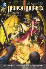Demon Knights : Avalon Trap (The New 52) : Volume 2 - Diogenes Neves