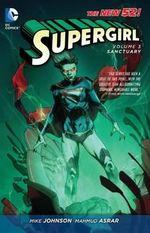 Sanctuary (The New 52) : Supergirl : Volume 3 - Mahmud A. Asrar