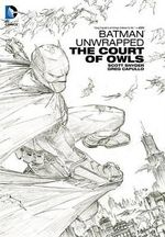 Batman Unwrapped The Court of Owls HC : The Court of Owls - Greg Capullo