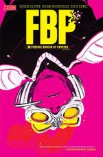 FBP: Federal Bureau of Physics : Volume 1: The Paradigm Shift - Simon Oliver