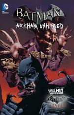 Batman : Arkham Unhinged : Volume 3 - Derek Fridolfs