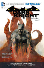 Batman the Dark Knight : Clay Volume 4 - Gregg Hurwitz