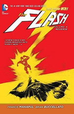 The Flash Volume 4: Reverse : The New 52! - Francis Manapul