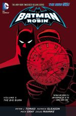 Batman and Robin : The Big Burn : Volume 5 - Patrick Gleason