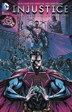 Injustice : Gods Among Us Year 2 : Volume 1 - Mike S. Miller