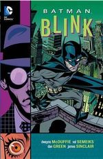 Batman : Blink - Val Semeiks