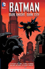 Batman : Dark Night, Dark City - Kieron Dwyer