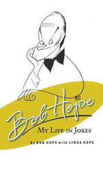 Bob Hope : My Life in Jokes - Bob Hope