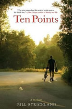 Ten Points : A Memoir - Bill Strickland