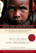 Not on Our Watch : The Mission to End Genocide in Darfur and Beyond - Don Cheadle