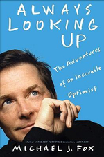 Always Looking Up : The Adventures of an Incurable Optimist - Michael J Fox