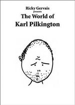 Ricky Gervais Presents the World of Karl Pilkington - Ricky Gervais