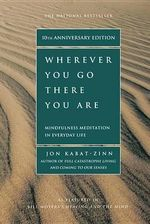 Wherever You Go, There You Are - Bevelled Edge - Jon Kabat-Zinn