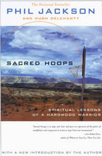 Sacred Hoops : Spiritual Lessons as a Hardwood Warrior :  Spiritual Lessons as a Hardwood Warrior - Phil Jackson