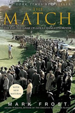 The Match : The Day the Game of Golf Changed Forever - Mark Frost