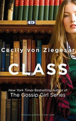 Class : The Gossip Girl Series - Cecily Von Ziegesar
