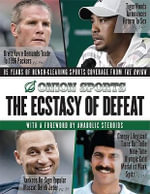 Ecstasy of Defeat : Sports Reporting at Its Finest by the Editors of the Onion - Mike DiCenzo