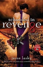 Schooled in Revenge : A Revenge Novel - Liz Parker