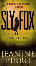 Sly Fox : A Dani Fox Novel - Jeanine Pirro