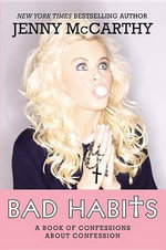 Bad Habits : A Book of Confessions about Confession - Jenny McCarthy
