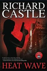 Heat Wave : Nikki Heat - Richard Castle