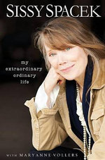 My Extraordinary Ordinary Life - Sissy Spacek