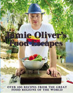 Jamie Oliver's Food Escapes : Over 100 Recipes from the Great Food Regions of the World - Jamie Oliver