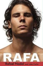 Rafa : My Story - Rafael Nadal