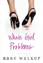 White Girl Problems - Babe Walker