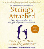 Strings Attached : One Tough Teacher and the Gift of Great Expectations - Joanne Lipman