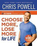 Choose More, Lose More for Life - Chris Powell