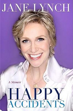 Happy Accidents : A Memoir - Jane Lynch