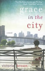 Grace in the City - Victoria Brown