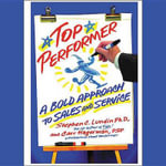 Top Performer : A Bold Approach to Sales and Service - Carr Hagerman