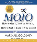 Mojo : How to Get It, How to Keep It, How to Get It Back If You Lose It - Dr Marshall Goldsmith