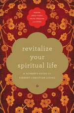 Revitalize Your Spiritual Life : A Woman's Guide for Vibrant Christian Living - Angela Thomas
