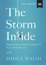 The Storm Inside Study Guide with DVD : Trade the Chaos of How You Feel for the Truth of Who You Are - Sheila Walsh