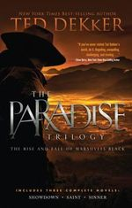 The Paradise Trilogy - Ted Dekker