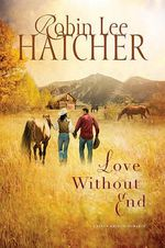 Love Without End : A King's Meadow Romance - Robin Lee Hatcher